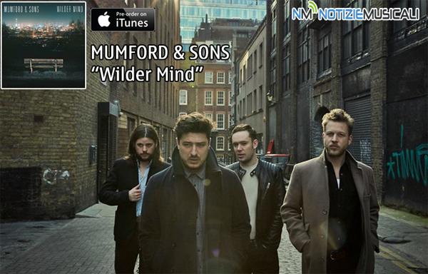 MUMFORD & SONS a maggio il nuovo album Wilder Mind
