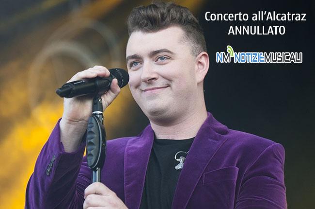 SAM SMITH concerto allAlcatraz annullato