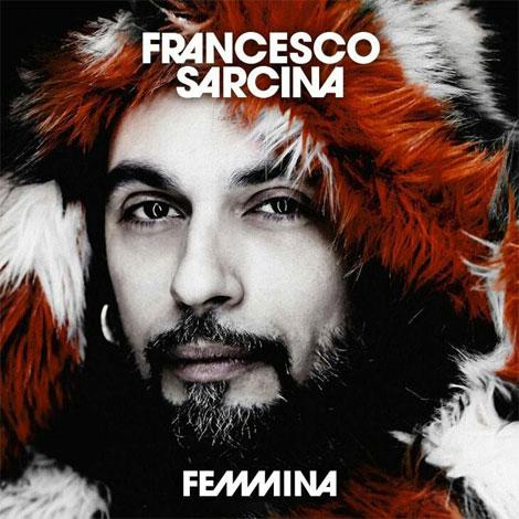 FRANCESCO SARCINA pubblica il nuovo album FEMMINA