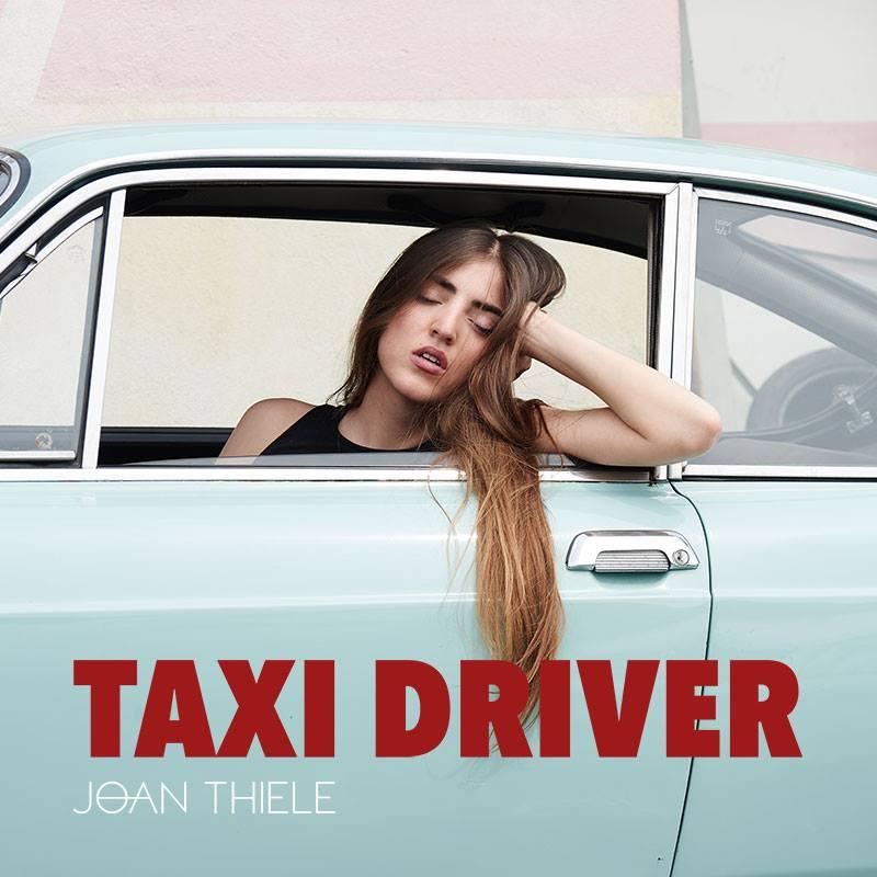 JOAN THIELE esce il nuovo singolo TAXI DRIVER