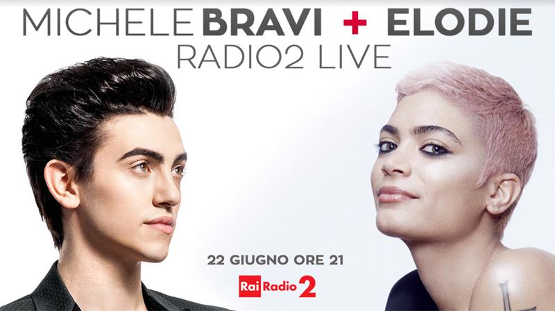 ELODIE E MICHELE BRAVI, INSIEME IN CONCERTO PER 'RADIO2 LIVE