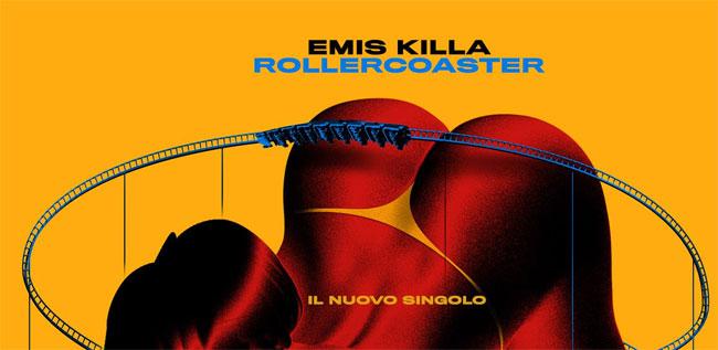 EMIS KILLA pubblicato il nuovo singolo ROLLERCOASTER