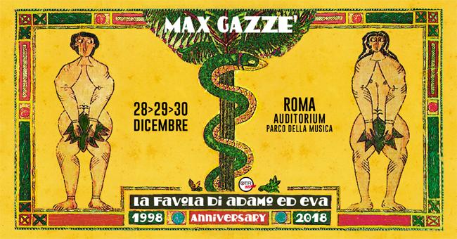 MAX GAZZE' : 3 eventi unici per i 20 di LA FAVOLA DI ADAMO ED EVA