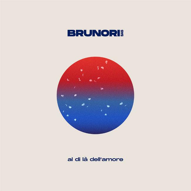BRUNORI SAS : AL DI LA DELLAMORE il nuovo singolo