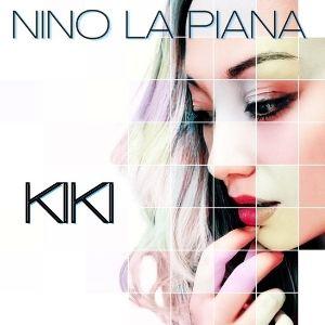 Kiki , il nuovo singolo e videoclip del M° Nino La Piana