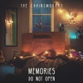 hit download Memories...Do Not Open    The Chainsmokers