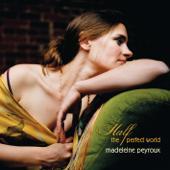 hit download Half the Perfect World    Madeleine Peyroux