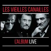 Jacques Dutronc, Johnny Hallyday & Eddy Mitchell-Les Vieilles Canailles : Le Live