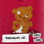 hit download Breaking Me Topic & A7S