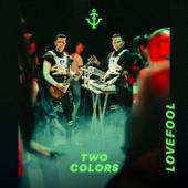 hit download Lovefool twocolors