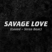 Jawsh 685 x Jason Derulo-Savage Love (Laxed - Siren Beat)