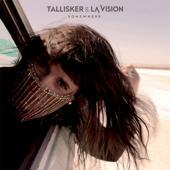 hit download Somewhere Tallisker & LA Vision