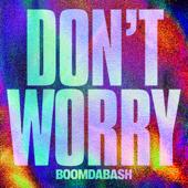 hit download Don t Worry BoomDaBash