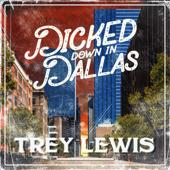 Trey Lewis-Dicked Down in Dallas