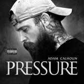 Adam Calhoun-Pressure
