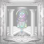 DREAMCATCHER-[Dystopia : Road to Utopia]