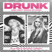 hit download Drunk (And I Don t Wanna Go Home)    Elle King & Miranda Lambert