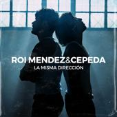 Roi Méndez & Cepeda-La Misma Dirección