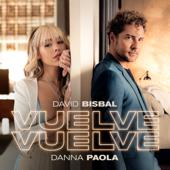 singolo David Bisbal & Danna Paola Vuelve, Vuelve