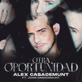 singolo Alex Casademunt Otra Oportunidad (feat. Joan Casademunt)