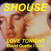 hit download Love Tonight (David Guetta Remix)    Shouse & David Guetta