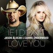 Jason Aldean & Carrie Underwood-If I Didn't Love You