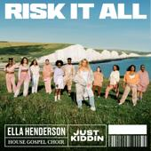 singolo Ella Henderson, House Gospel Choir & Just Kiddin Risk It All