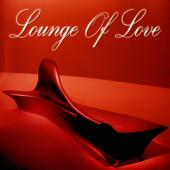 hit download Lounge of Love, Vol. 1 (The Chillout Songbook)    Various Artists