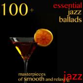 hit download 100 + Essential Jazz Ballads (Masterpieces of Smooth and Relaxing Jazz) Various Artists