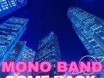 foto COME BACK e' il nuovo singolo di MONO BAND