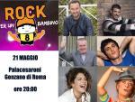 foto ROCK PER UN BAMBINO 8a edizione  21 maggio Palacesaroni di Genzano di Roma
