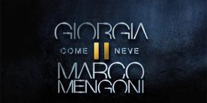 Giorgia & Marco Mengoni per la prima volta insieme in COME NEVE