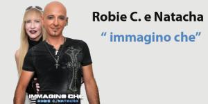 ROBIE C. e  NATACHA in tutte le radio dal 3 agosto con il singolo IMMAGINO CHE
