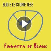 tracklist album Elio e le Storie Tese Figgatta de Blanc