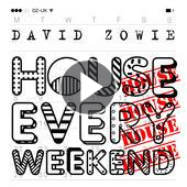 tracklist album David Zowie House Every Weekend